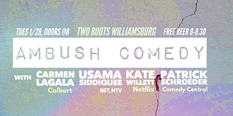Ambush Comedy, with Kate Willett (Netflix), Patrick Schroeder (Comedy Central), Carmen Lagala (Colbert), Usama Siddiquee (MTV) + MORE! tickets