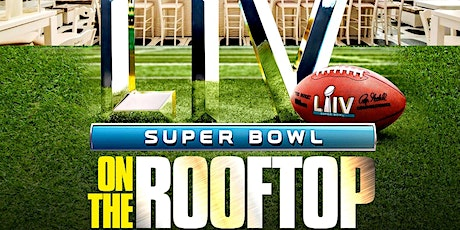 SUPER BOWL 54 ON THE  ROOFTOP - EVERYONE FREE RSVP tickets