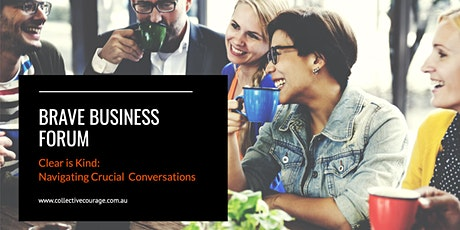 Brave Business Forum:  Clear is Kind - Navigate Crucial Conversations tickets