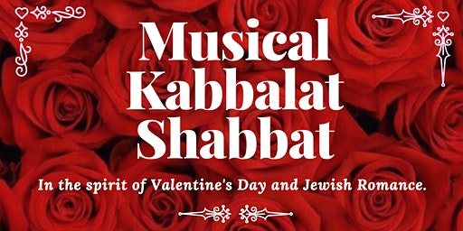 Musical Kabbalat Shabbat in the spirit of Valentine's Day and Jewish Romance.
