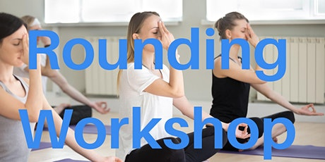 Rounding Workshop - Yoga and Meditation with Aware Meditation (non profit) tickets