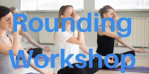 Rounding Workshop - Yoga and Meditation with Aware Meditation (non profit)