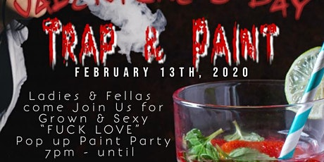 A Special Valentine's Day FUCK LOVE - TRAP & PAINT  tickets