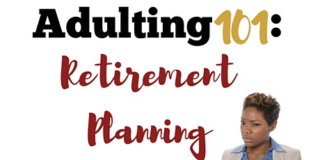 Adulting 101: Retirement Planning tickets