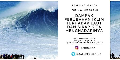 Learning Session: Dampak Perubahan Iklim terhadap laut