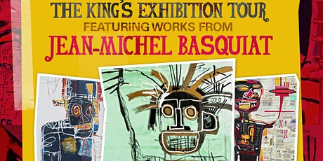 The King's Exhibition Tour SC - Featuring works from Jean-Michel Basquiat tickets