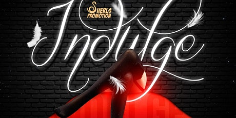 Indulge By Sherls Promotions tickets