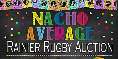 Rainier Rugby presents Nacho Average Fundraiser tickets