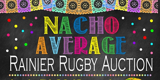 Rainier Rugby presents Nacho Average Fundraiser