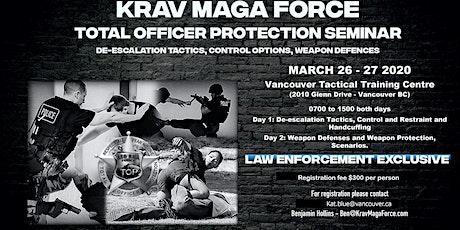 Krav Maga Force - Total Officer Protection Seminar tickets