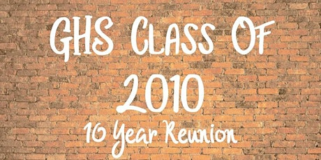 GHS 2010 Class Reunion tickets