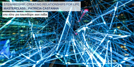 Stewardship: Creating Relationships for Life Masterclass | Patricia Castanha tickets