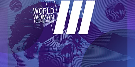 WORLD WOMAN FUTURE FORUM 2020 (COLUMBIA FACULTY CLUB) tickets