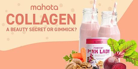Collagen a Beauty Secret or Gimmick? tickets