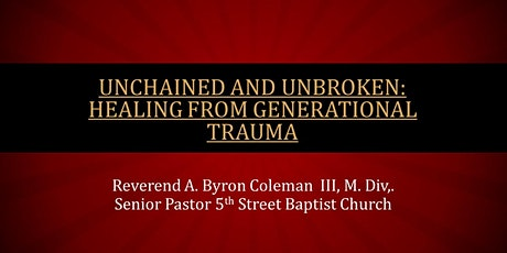 Unchained and Unbroken: Healing From Generational Trauma tickets