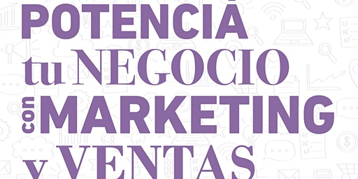 TALLER POTENCIA TU NEGOCIO CON MARKETING Y VENTAS