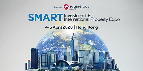 SMART Investment & International Property Expo - Hong Kong (4-5 April 2020) tickets