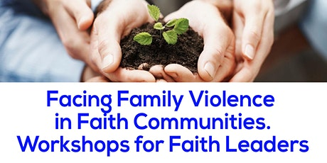 Facing Family Violence in Faith Communities (Workshop 2) tickets