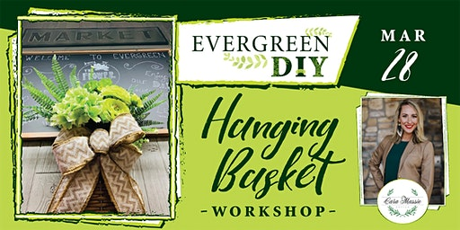 Evergreen DIY:  Hanging Basket Workshop
