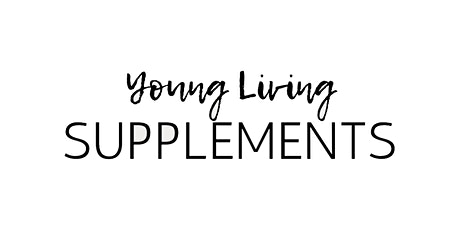 How to choose your 5 most important Young Living daily supplements tickets
