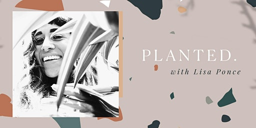 Planted with Lisa Ponce --- Everyday Plant Care.
