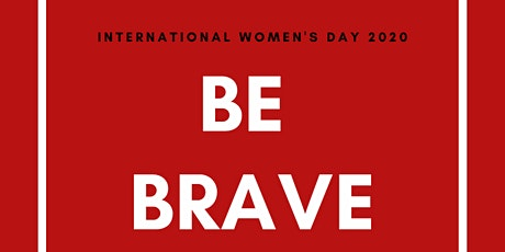International Women's Day Sydney 2020 - BE BRAVE tickets