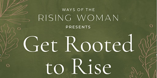 Get Rooted to Rise!