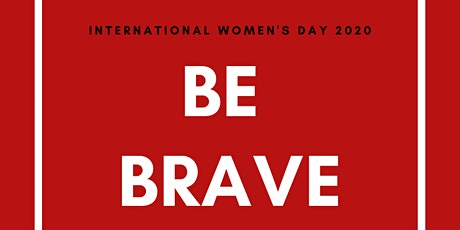 International Women's Day Brisbane 2020 - BE BRAVE tickets
