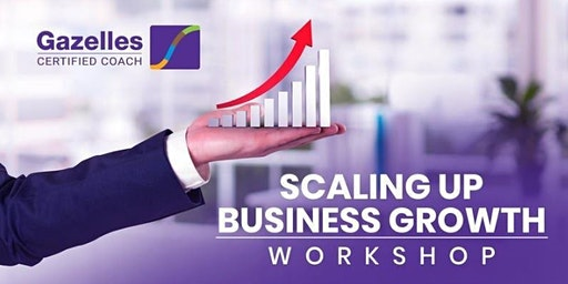 Scaling Up Business Growth Workshop - Adelaide
