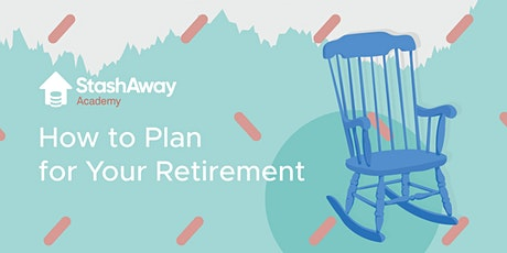 Live Webinar: How to Plan for your Retirement tickets