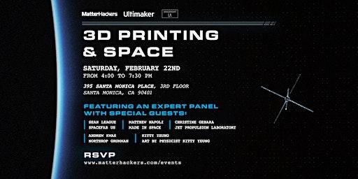 3D Printing & Space