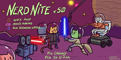 Nerd Nite v50: Space Poop, Movie Making, and Our Drinking Water tickets