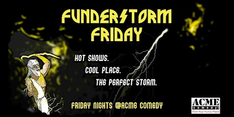 Funderstorm Friday: 7pm Show tickets