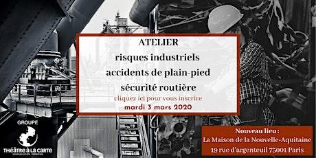 """Atelier : """"Risques industriels, sécurité routière, accidents de plain-pied"""" billets"""