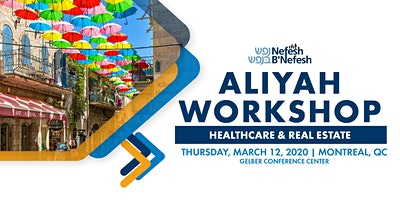 Aliyah Workshop in Montreal: Healthcare & Real Estate in Israel