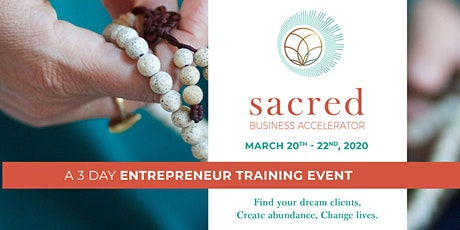 2nd Annual *Sacred Business Accelerator LIVE * tickets