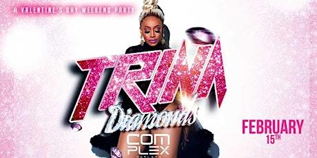 TRINA LIVE! DIAMONDS EDITION ( FREE W/ RSVP TIL 10:30PM) tickets