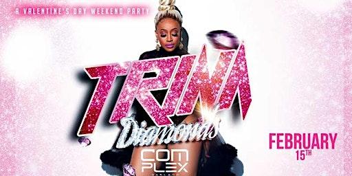 TRINA LIVE! DIAMONDS EDITION ( FREE W/ RSVP TIL 10:30PM)