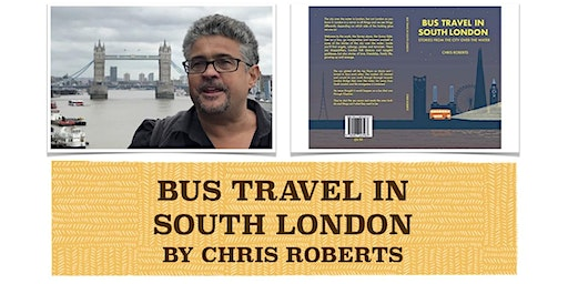 BOOK LAUNCH & SIGNING - Bus Travel in South London by Chris Roberts