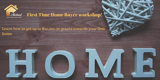 First Time Home Buyer Workshop!
