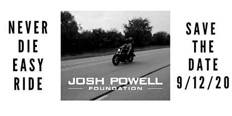 NEVER DIE EASY, MOTORCYCLE RIDE: Benefiting the Josh Powell Foundation tickets