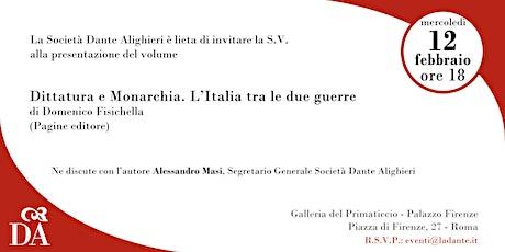 Dittatura e Monarchia. L'Italia tra le due guerre biglietti