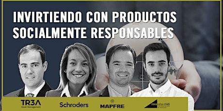 Invertir con Productos Socialmente Responsables - Mesa Redonda tickets