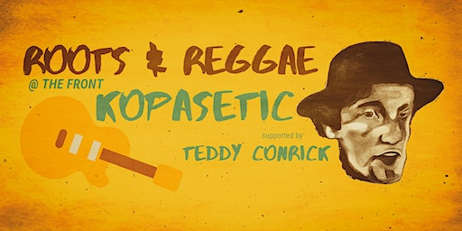 KOPASETIC - Roots & Reggae @ The Front