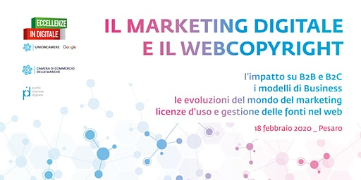 ECCELLENZE IN DIGITALE | MARKETING DIGITALE E WEBCOPYRIGHT: impatto su B2B e B2C, modelli di Business, evoluzioni del marketing, licenze d'uso e gestione delle fonti nel web