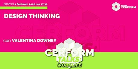#CerformTalks - Design Thinking biglietti