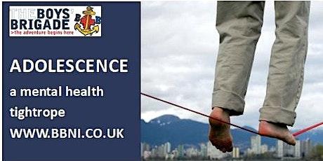 Adolescence, a mental health tightrope tickets