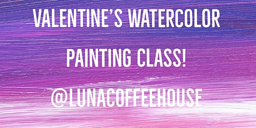 Valentine's Watercolor Painting Class