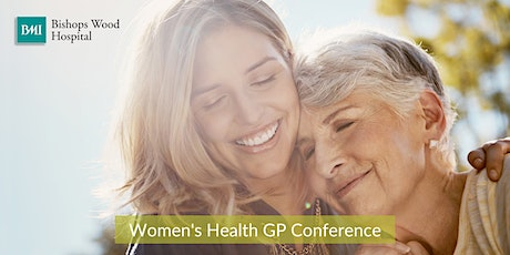 FREE Women's Health GP Conference hosted by BMI Bishops Wood Hospital tickets