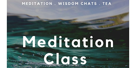 Meditation Class (Meditation, Wisdom Chats & Herbal Teas) tickets